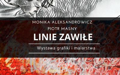 Linie Zawiłe – wystawa grafiki i malarstwa