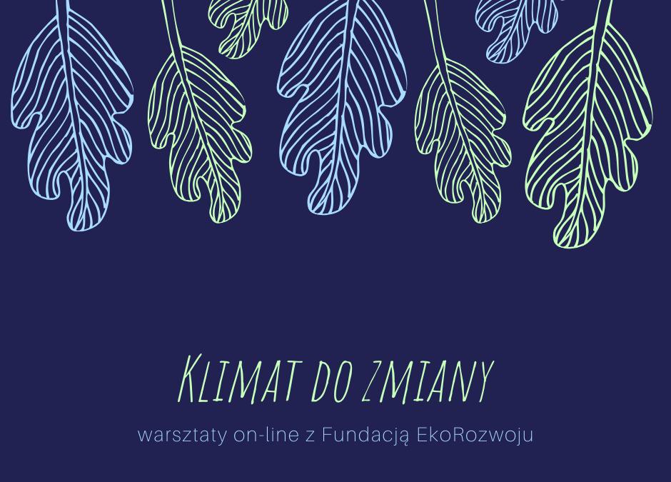 Klimat do zmiany – warsztaty ekologiczne